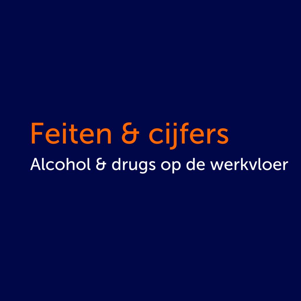 Feiten en cijfers alcohol en drugs op de werkvloer